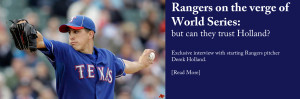 Can Holland bring Rangers to the World Series?