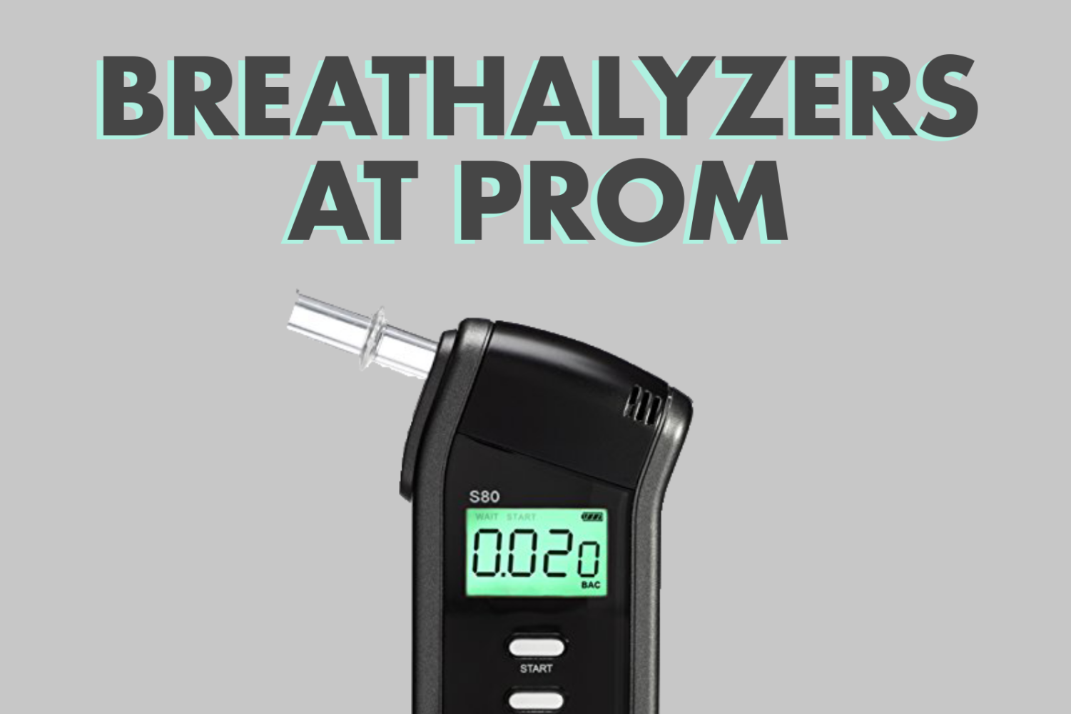 For the first time, breathalyzers will be used upon entering the dance.