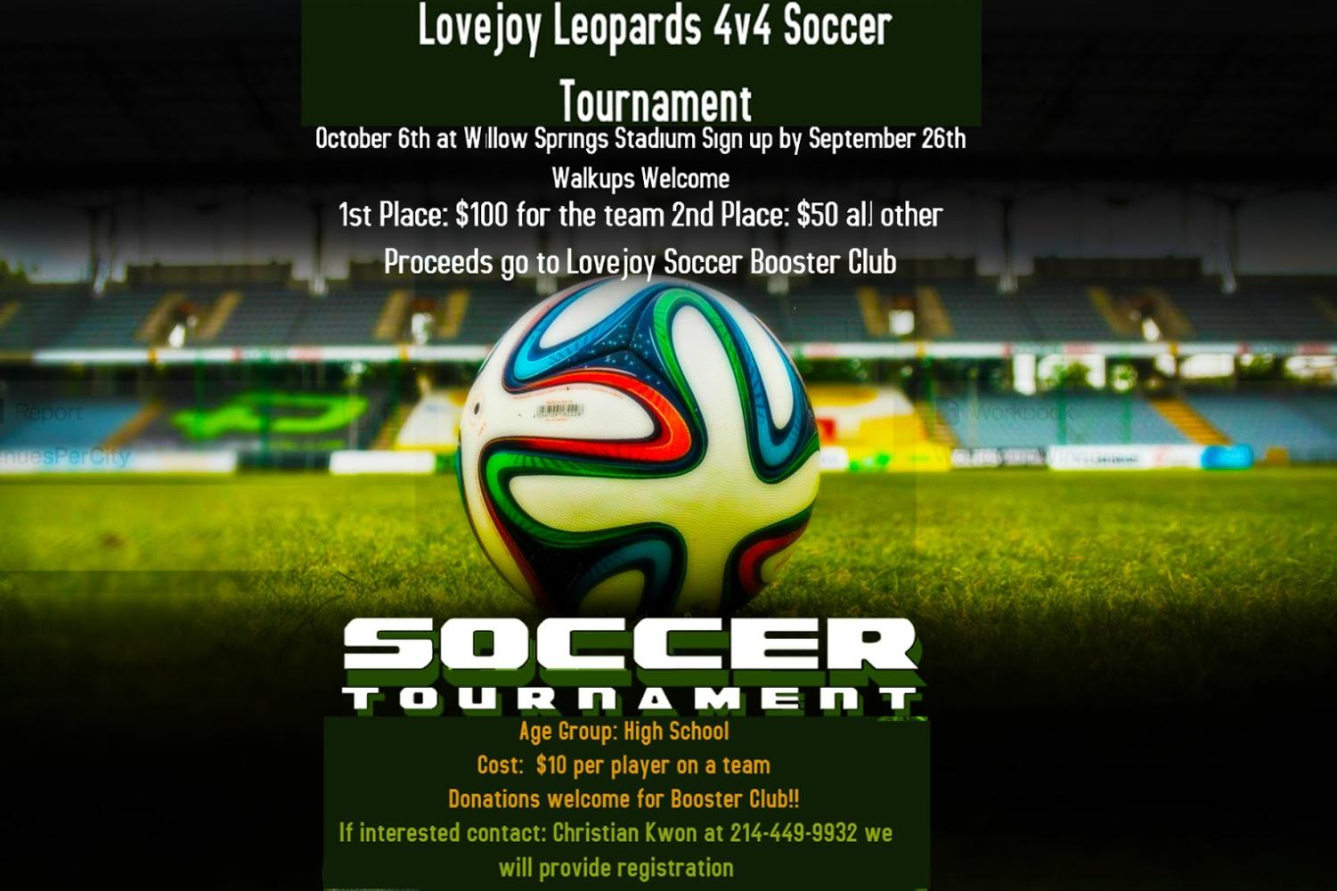 The proceeds of the tournament will benefit the Lovejoy Soccer Booster Club.