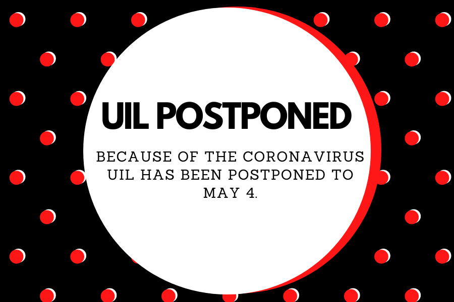 COVID-19 causes the University Interscholastic League (UIL) to postpone  all upcoming academic and athletic events. Students trained for these events for more than a semester.