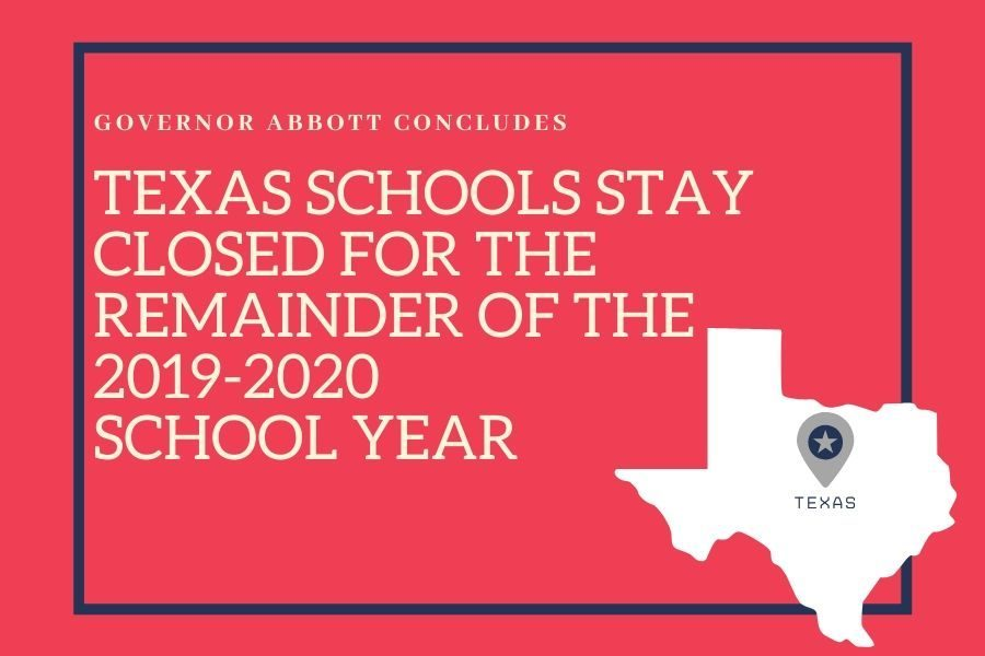 Gov. Greg Abbott announced that all Texas schools will remain closed for the 2019-2020 school year.