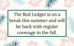 The Red Ledger staff is now on summer break. While we will not be posting regular coverage, we will be providing you with important announcements via social media.